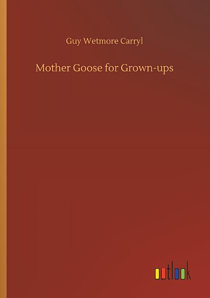 Download Mother Goose for Grown ups Book