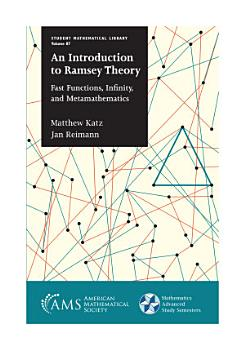 An Introduction to Ramsey Theory  Fast Functions  Infinity  and Metamathematics PDF