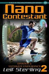 Nano Contestant - Episode 2: Ultimate Endurance