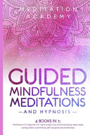 Guided Mindfulness Meditations and Hypnosis