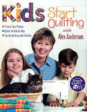 Kids Start Quilting with Alex Anderson PDF