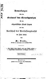 Bemerkungen über den Entwurf des Grundgesetzes für den eidgenössischen Stand Luzern von dem Ausschuss des Verfassungsraths im Jahr 1841
