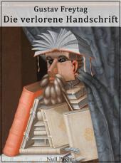 Die verlorene Handschrift: Historischer Roman in fünf Büchern