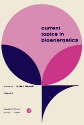 Current Topics in Bioenergetics: Volume 4