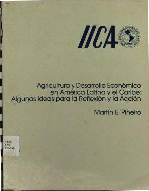 Agricultura y Desarollo Economico en America Latina y el Caribe  Algunas Ideas para la Reflexion y la Accion PDF