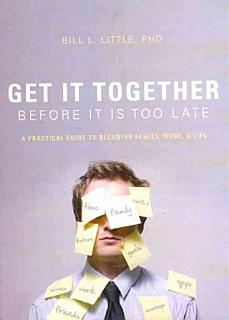 Get It Together Before It Is Too Late Book
