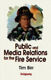 Public and Media Relations for the Fire Service