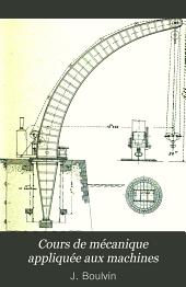 Cours de mécanique appliquée aux machines professé à l'École spéciale du génie civil de Gand par J. Boulvin ...: fasc. Appareils de levage; transmission du travail à distance