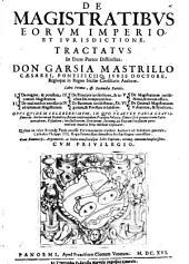 De Magistratibus Eorum Imperio, Et Iurisdictione: In Duas Partes Distinctus, Volume 1