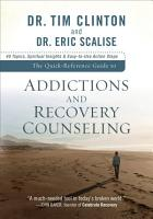 The Quick Reference Guide to Addictions and Recovery Counseling PDF