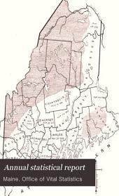 Annual Report Upon the Births, Marriages, Divorces, and Deaths in the State of Maine for the Year Ending Dec. 31, ...: Volume 2