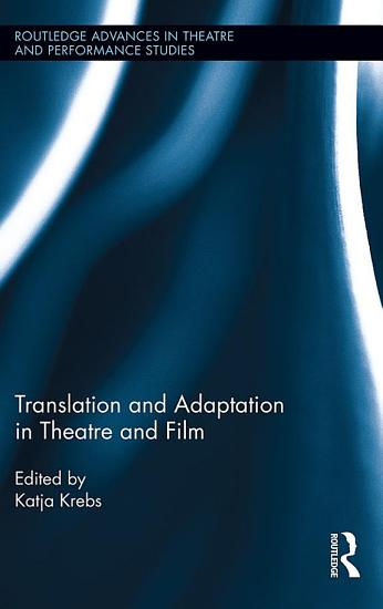 Translation and Adaptation in Theatre and Film PDF