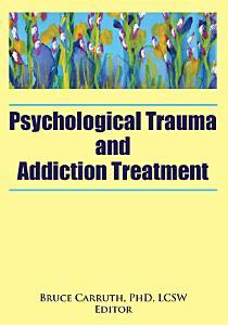 Psychological Trauma and Addiction Treatment Book