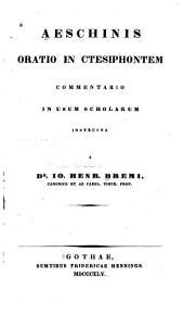 Oratio in Ctesiphontem commentario in usum scholarum instructa a Dr. Jo. Henr. Bremi
