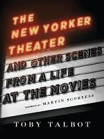 The New Yorker Theater and Other Scenes from a Life at the Movies PDF