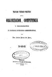 Tratado teórico-práctico de la organización, competencia y procedimientos en materias contencioso-administrativas
