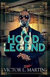 A Hood Legend: Triple Crown Collection