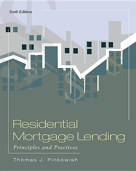 Residential Mortgage Lending Principles And Practices 6th Ed