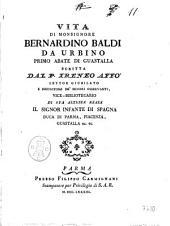 Vita di monsignore Bernardino Baldi da Urbino primo abate di Guastalla scritta dal p. Ireneo Affò ..