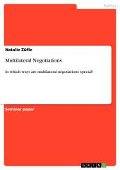 Multilateral Negotiations: In which ways are multilateral negotiations special?