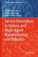 Service Orientation in Holonic and Multi Agent Manufacturing and Robotics PDF