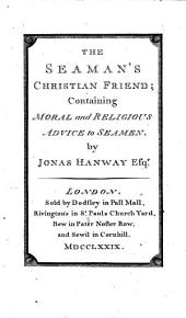 The seaman's Christian friend: containing moral and religious advice to seamen