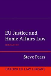 EU Justice and Home Affairs Law: Edition 3