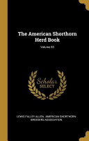 The American Shorthorn Herd Book;