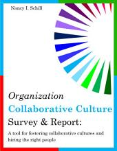 Organization Collaborative Culture Survey & Report: A Tool for Fostering Collaborative Cultures and Hiring the Right People