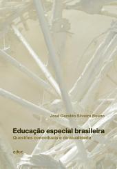 Educação especial brasileira: Questões conceituais e de atualidade