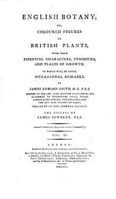 English Botany; Or, Coloured Figures of British Plants, with Their Essential Characters, Synonyms, and Places of Growth: To which Will be Added, Occasional Remarks, Volume 15