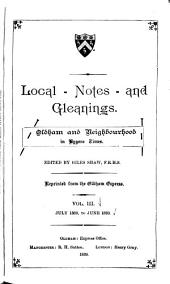 Local Notes and Gleanings: Oldham and Neighborhood in Bygone Times, Volume 3