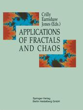 Applications of Fractals and Chaos: The Shape of Things