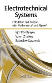 Electrotechnical Systems: Calculation and Analysis with Mathematica and PSpice