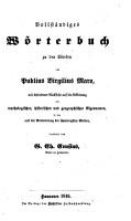 Vollst  ndiges W  rterbuch zu den Werken des Publius Virgilius Maro  mit besonderer R  cksicht auf die Erkl  rung der mythologischen  historischen und geographischen Eigennamen  etc PDF