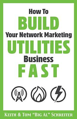 How To Build Your Network Marketing Utilities Business Fast PDF