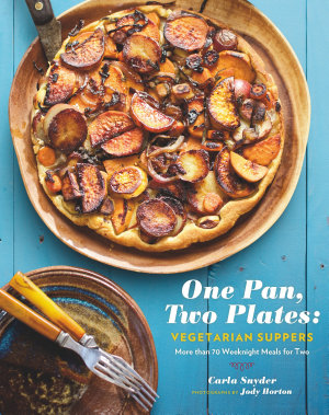 One Pan  Two Plates  Vegetarian Suppers