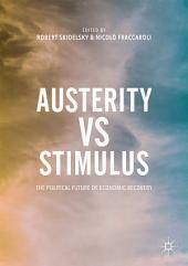 Austerity vs Stimulus: The Political Future of Economic Recovery