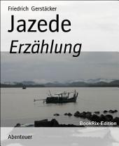 Jazede: Erzählung