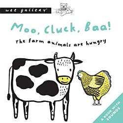 Moo Cluck Baa The Farm Animals Are Hungry Book PDF