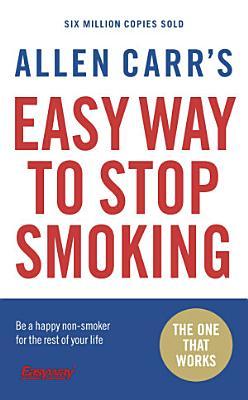 Allen Carr s Easy Way to Stop Smoking
