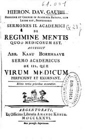 Hieron. Dav. Gaubii ... Sermones II. academici de regimine mentis quod medicorum est