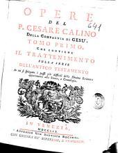 Opere del P. Cesare Calino ...: tomo primo, che contiene il trattenimento sulla serie dell'Antico Testamento ...