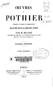 Oeuvres de Pothier annotées et mises en corrélation avec le code civil et la législation actuelle