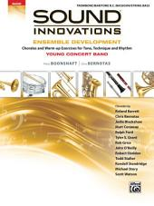 Sound Innovations for Concert Band: Ensemble Development for Young Band - Trombone/Baritone/Bassoon/String Bass: Chorales and Warm-up Exercises for Tone, Technique, and Rhythm