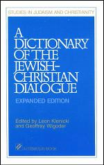 A Dictionary Of The Jewish-Christian Dialogue (Expanded Edition)