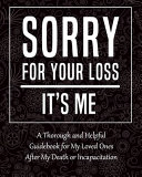 Sorry for Your Loss   It s Me