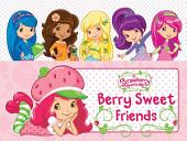 Berry Sweet Friends
