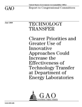 Technology Transfer: Clearer Priorities and Greater Use of Innovative Approaches Could Increase the Effectiveness of Technology Transfer at Department of Energy Laboratories