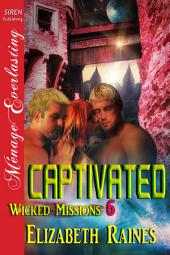 Captivated [Wicked Missions 6]